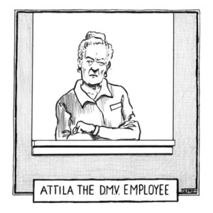 Atilla the DMV Employee